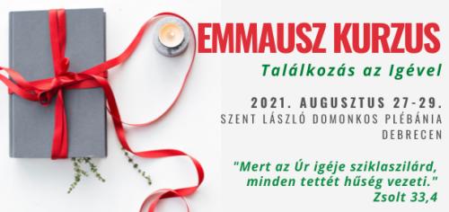 Emmausz kurzus Debrecen 2021. aug. 27-29.